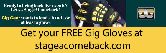 Get your FREE Gig Gloves at StageAComeback.com